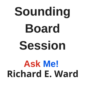 Sounding Board Session with Richard E. Ward