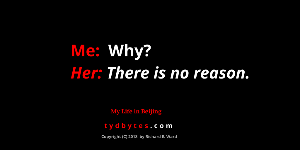 Me: Why? Her: There is no reason. - My life in Beijing