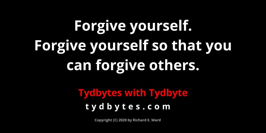 Forgive yourself. Forgive yourself so that you can forgive others.